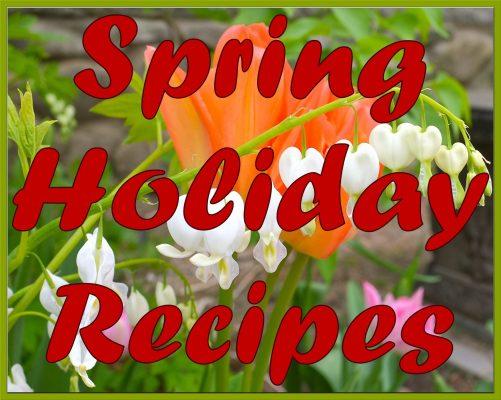 Spring Holiday Recipes