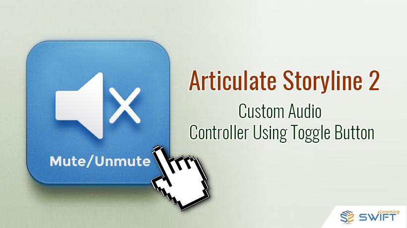 Custom Audio Controller_Storyline