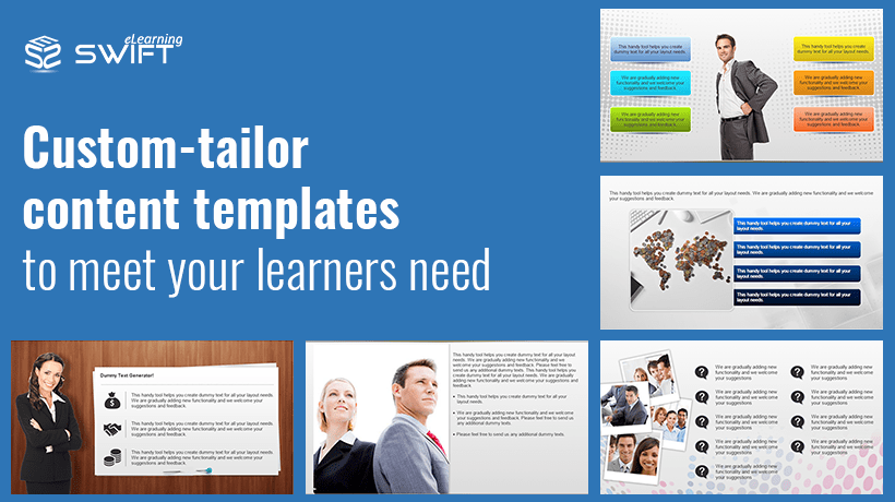 Custom-tailor content templates to meet your learners need