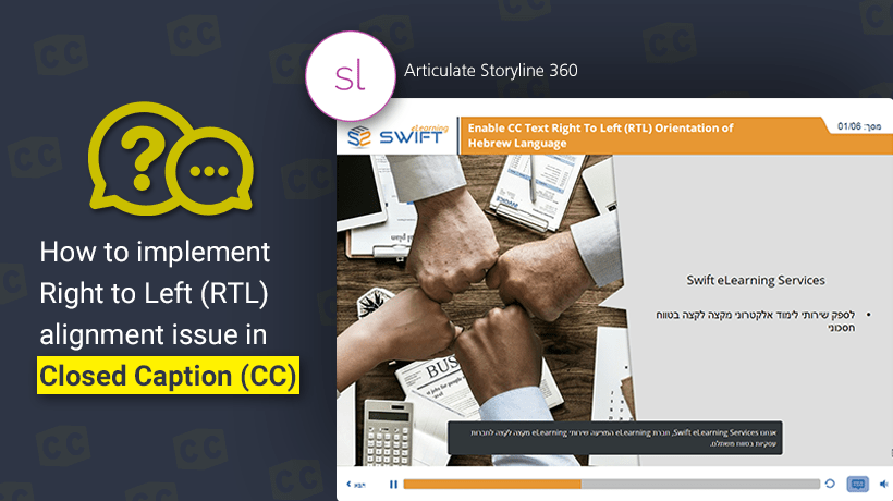 How to implement Right to Left (RTL) alignment issue in Closed Caption (CC) in Articulate Storyline 360