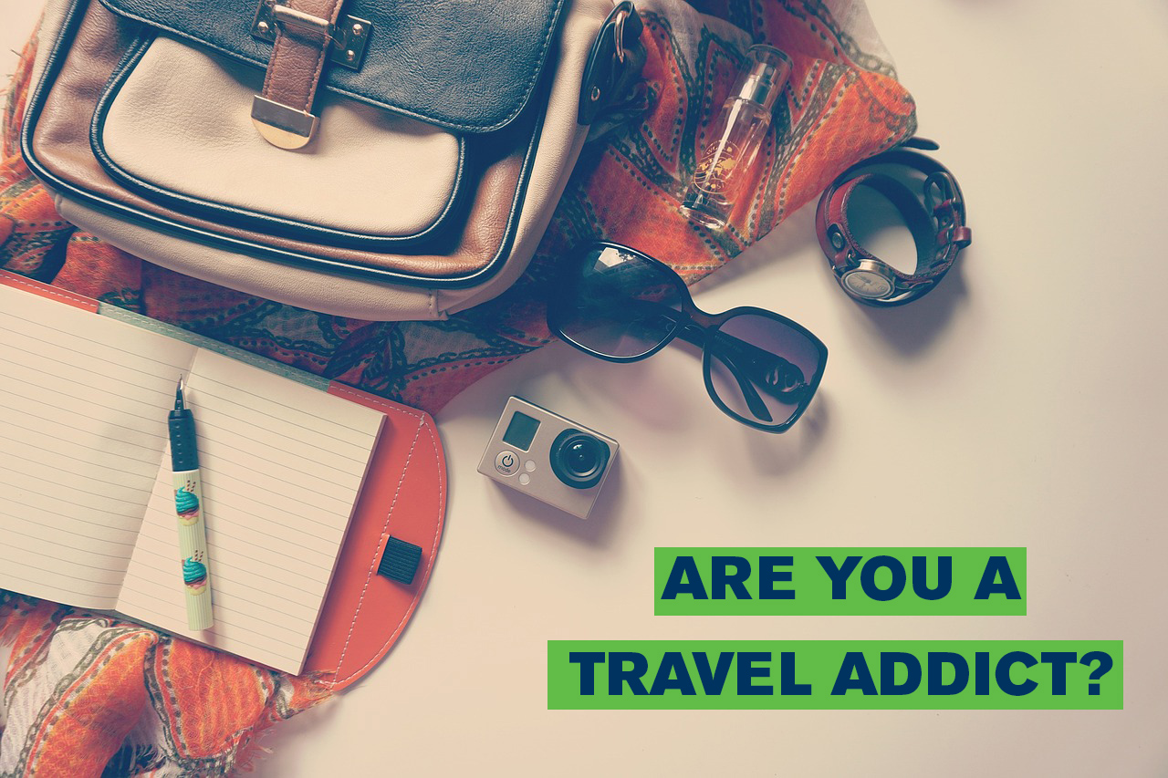 are you a travel addict?