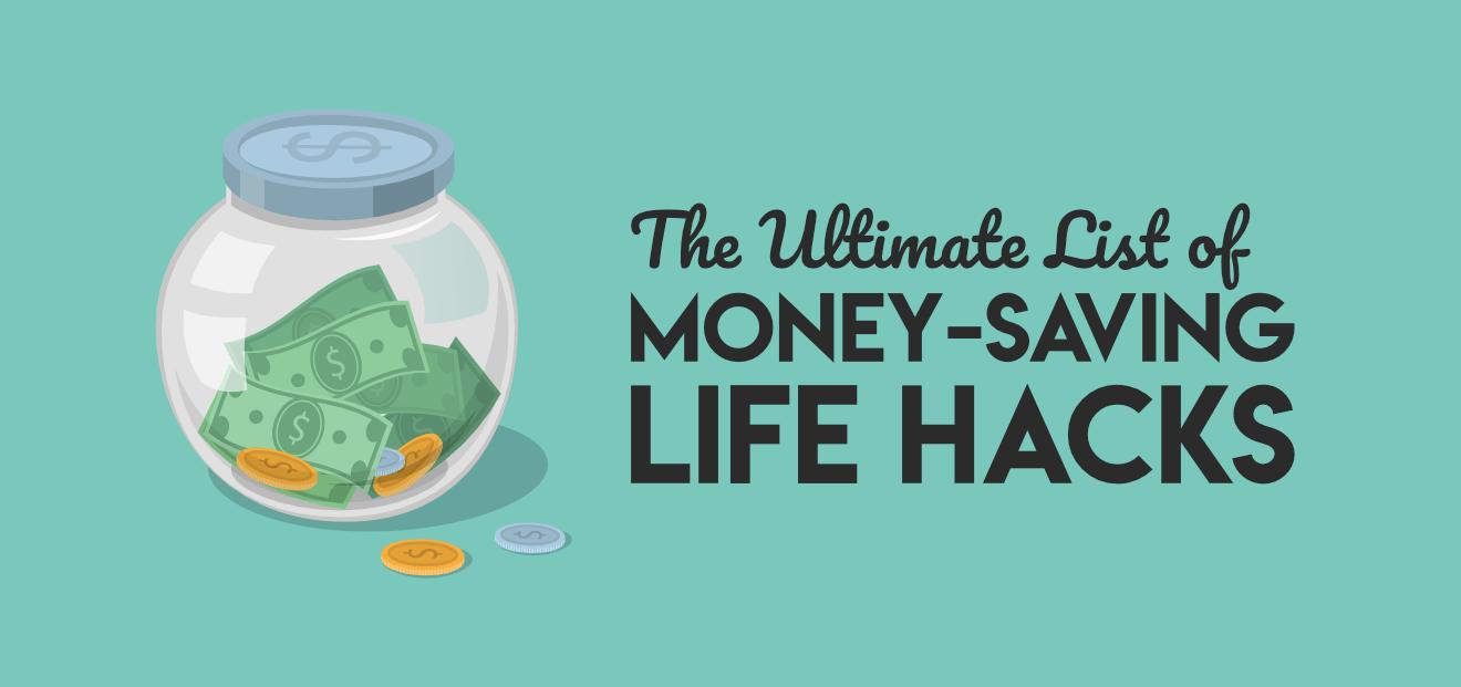 The ultimate list of money saving life hacks