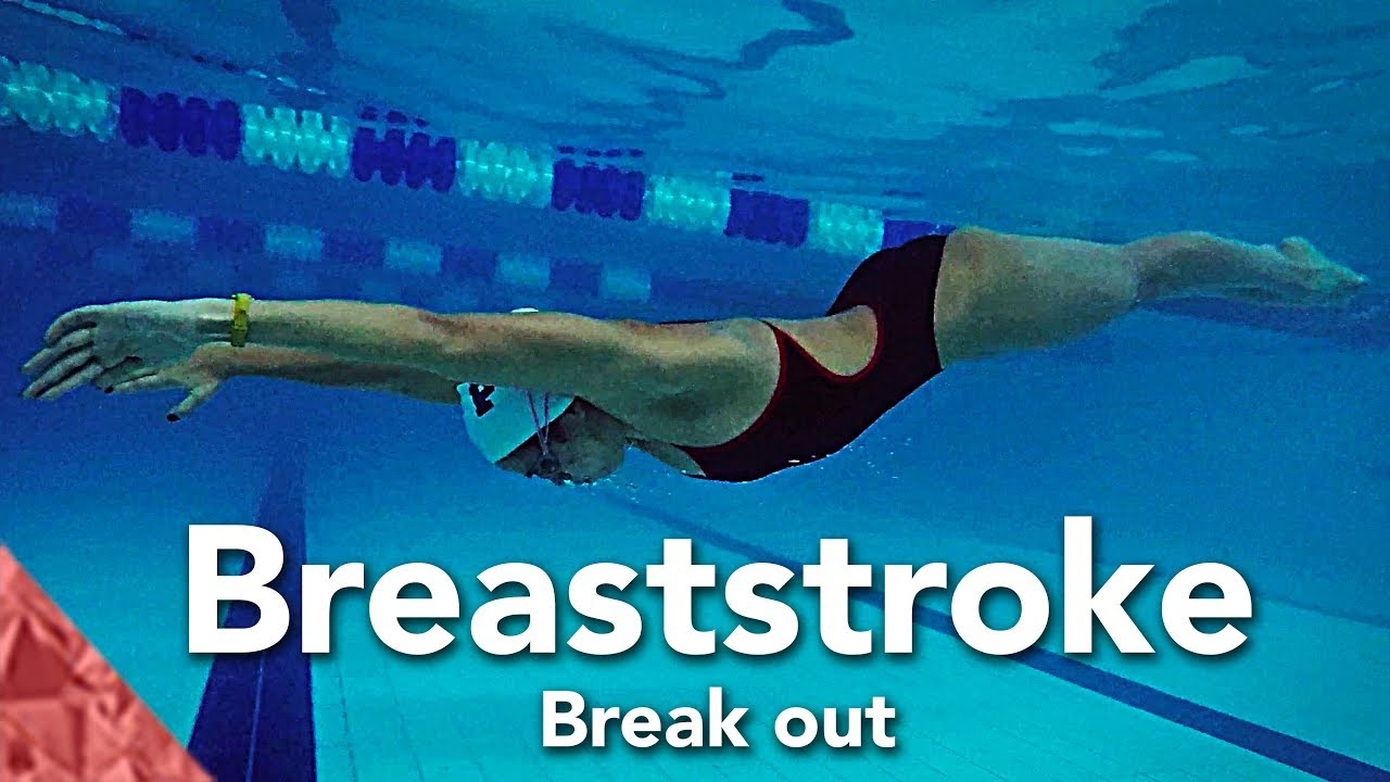 Improve your breaststroke swimming technique with a good break out