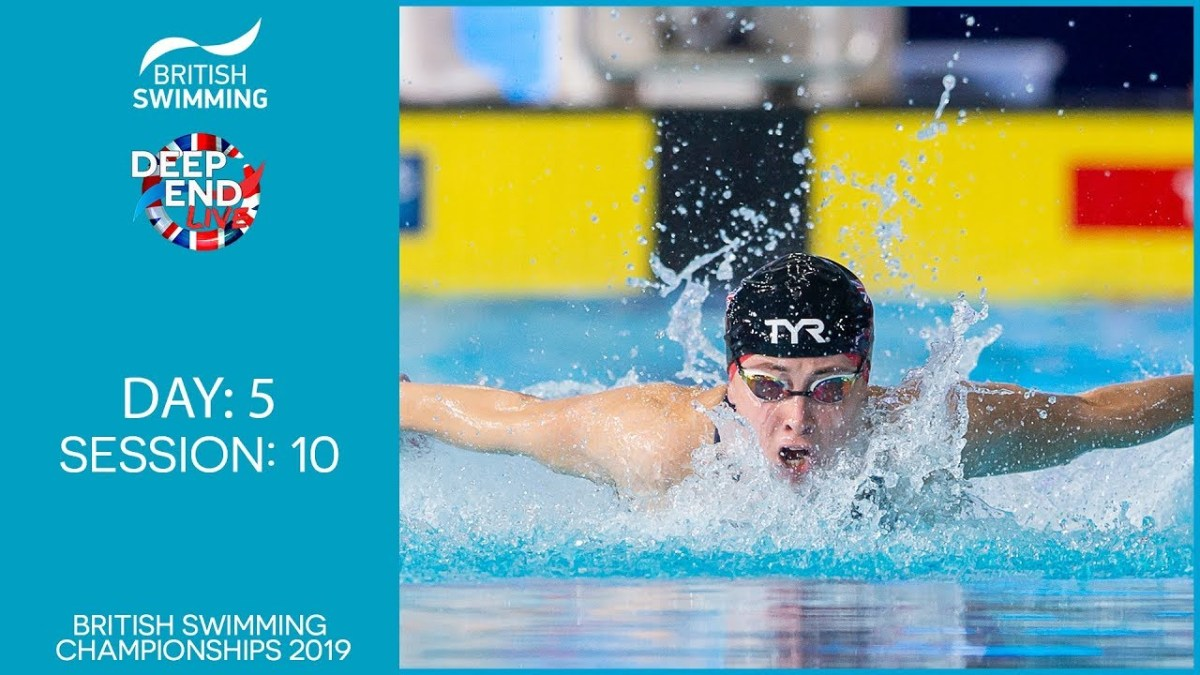 Live Stream: British Swimming Championships 2019 - Session 10