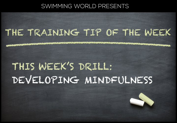 FINIS Training Tip of the Week: Developing Mindfulness