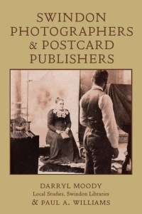 Darryl Moody of Local Studies - Cover of book Swindon Photographers and postcard publishers