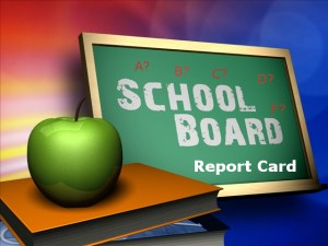 School Board Report Cards? Does anyone grade them?