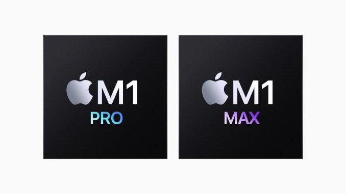 苹果推出M1 Pro和M1 Max:苹果有史以来最强大的芯片
