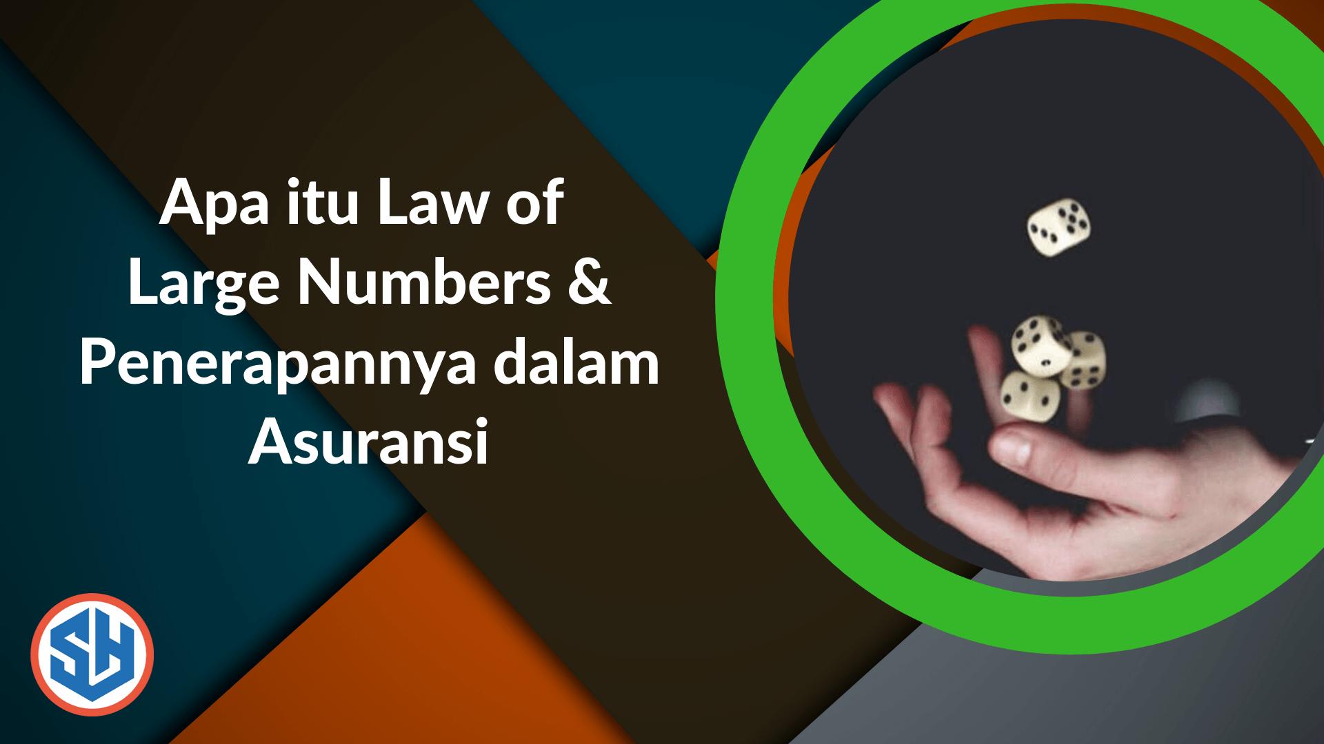 Apa itu Law of Large Numbers & Penerapannya dalam Asuransi ...