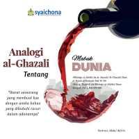ANALOGI AL-GHAZALI TENTANG ZUHUD PADA DUNIA