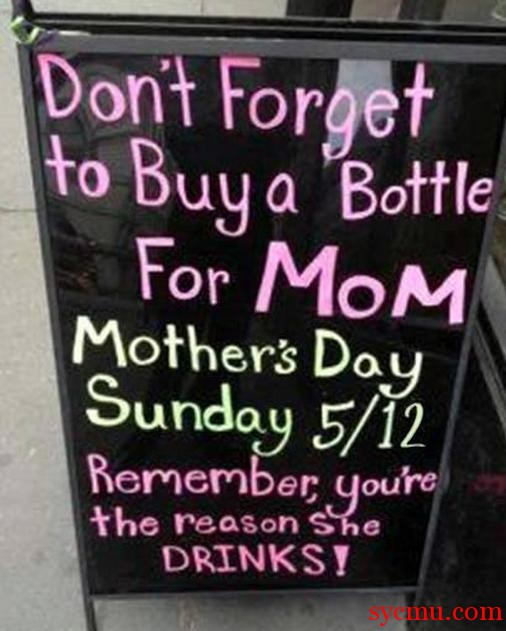 Remember, you are the reason mom drinks