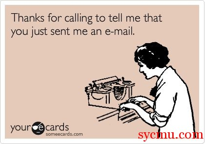 Calling to say I sent you an e-mail
