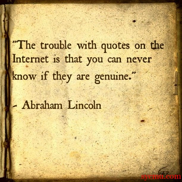 The Trouble With Quotes On The Internet Lincoln