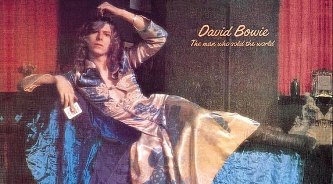 DAVID BOWIE : THE MAN WHO STOLE THE WORLD