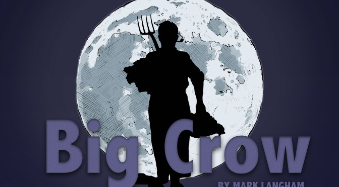 MARK LANGHAM'S 'BIG CROW' COMING TO THE ACTOR'S PULSE THEATRE, REDFERN