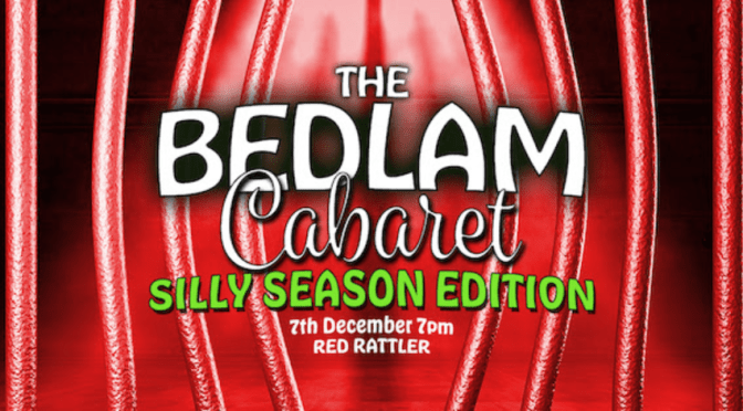 DISCOUNT OFFER TO BEDLAM CABARET (SILLY SEASON EDITION)