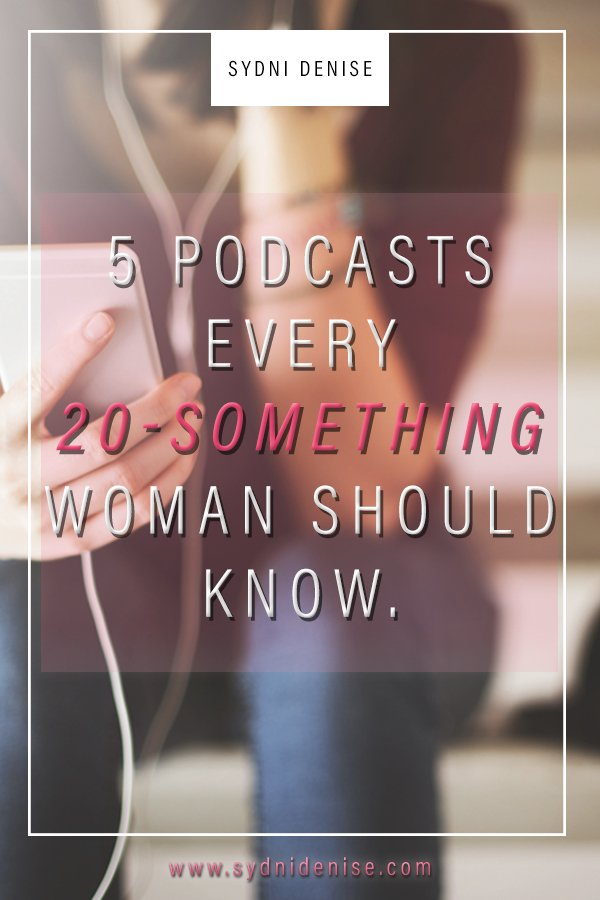 5 Podcasts Every 20-Something Woman Should Be Listening To