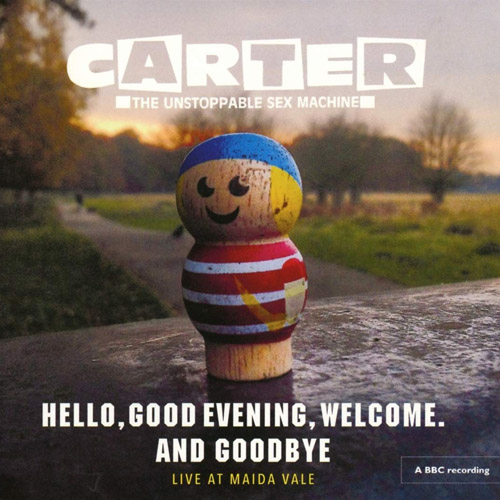 Carter - Hello, Good Evening, Welcome And Goodbye