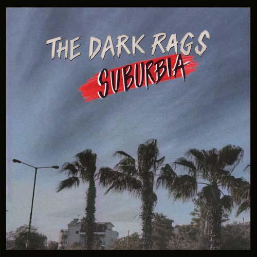 The Dark Rags - Suburbia
