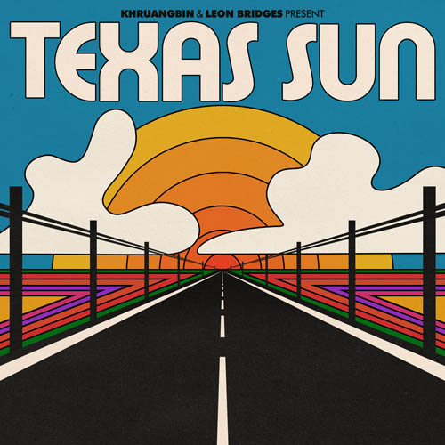 Khruangbin & Leon Bridges ‎– Texas Sun
