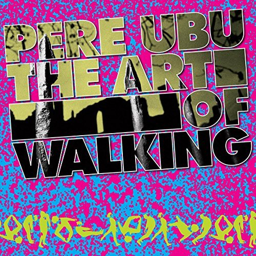 pere-ubu-the-art-of-walking