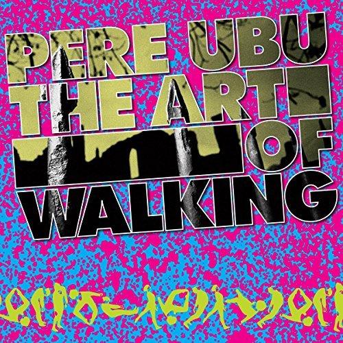 pere-ubu-the-art-of-walking
