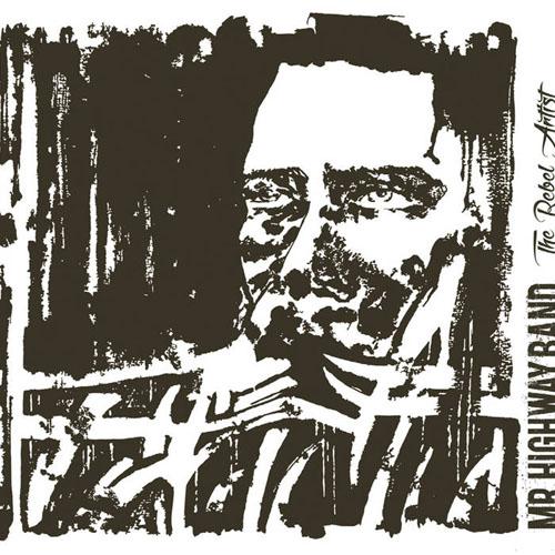 Mr Highway Band - The Rebel Artist