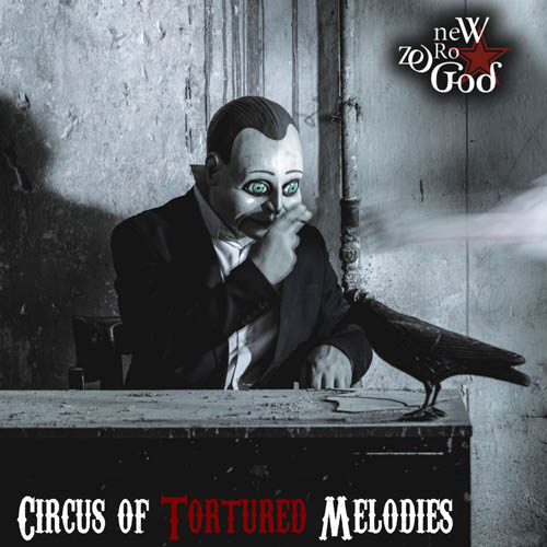 New Zero God - Circus of Tortured Melodies