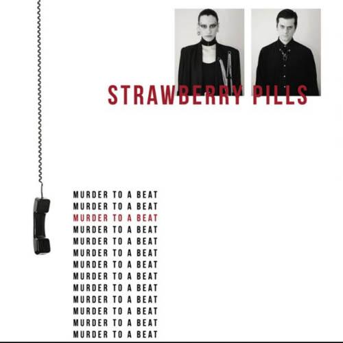 Strawberry Pills - Murder To The Beat