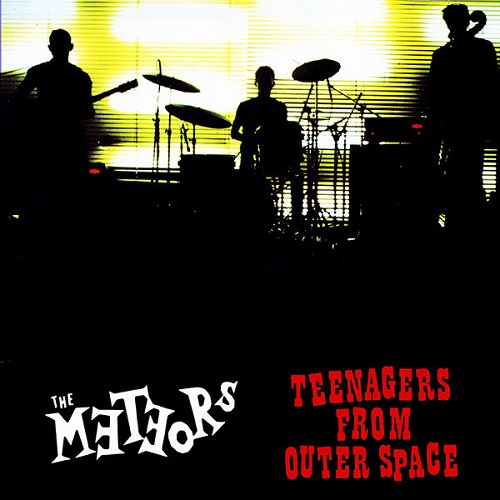 The Meteors - Teenagers From Outer Space