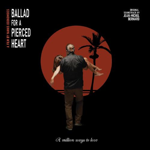 Jean-Michel Bernard – Ballad for a Pierced Heart