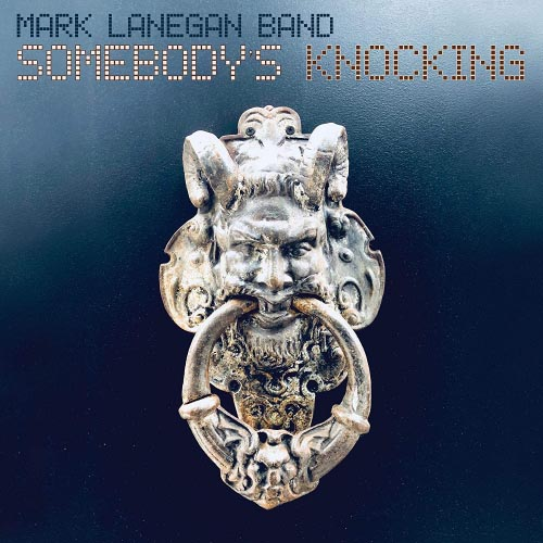 Mark Lanegan - Somebody's Knocking