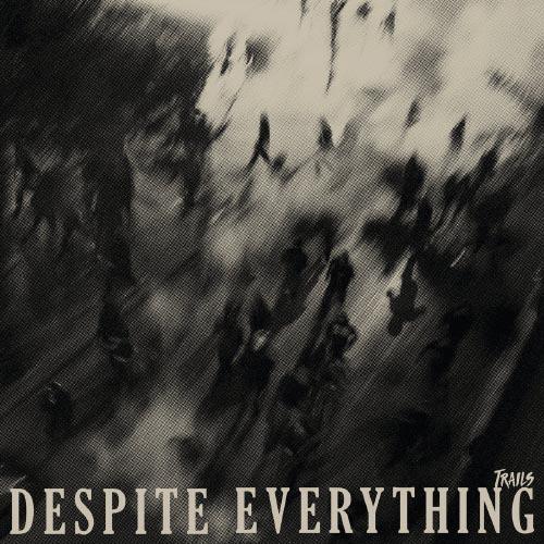 Despite Everything - Trails