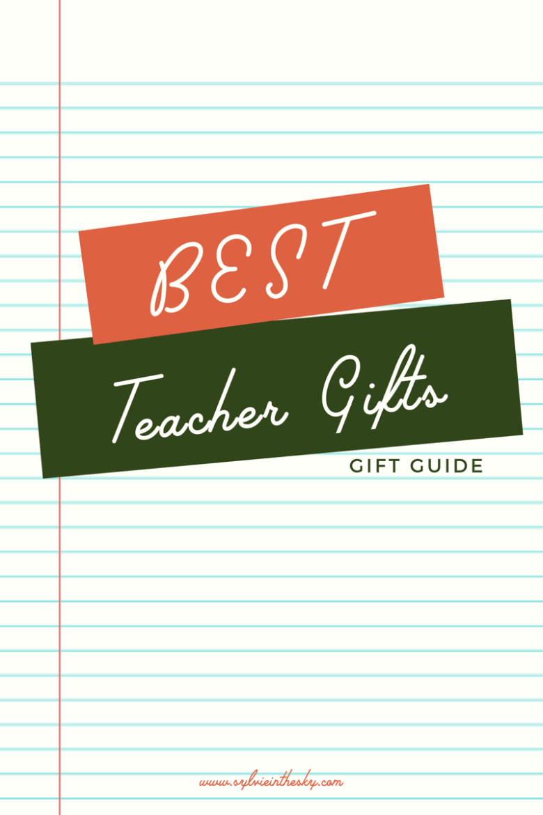 Gifts for Teachers featured by top US life and style blogger Sylvie in the Sky | SHOP: BEST GIFTS FOR TEACHERS by popular Northern California blog, Sylvie in the Sky: graphic image advertising the Best Teacher Gifts gift guide.