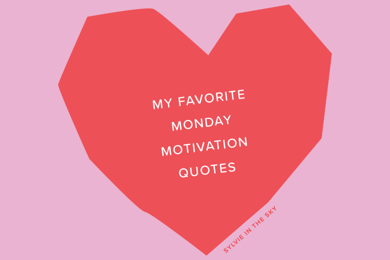 Monday Motivation Quotes by popular San Francisco lifestyle blog, Sylvie in the Sky: image of a red hear with a quote typed in the center.