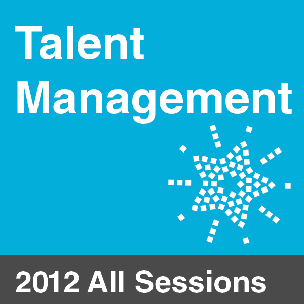 Talent Management & Leadership Development Summit 2012 - All Sessions