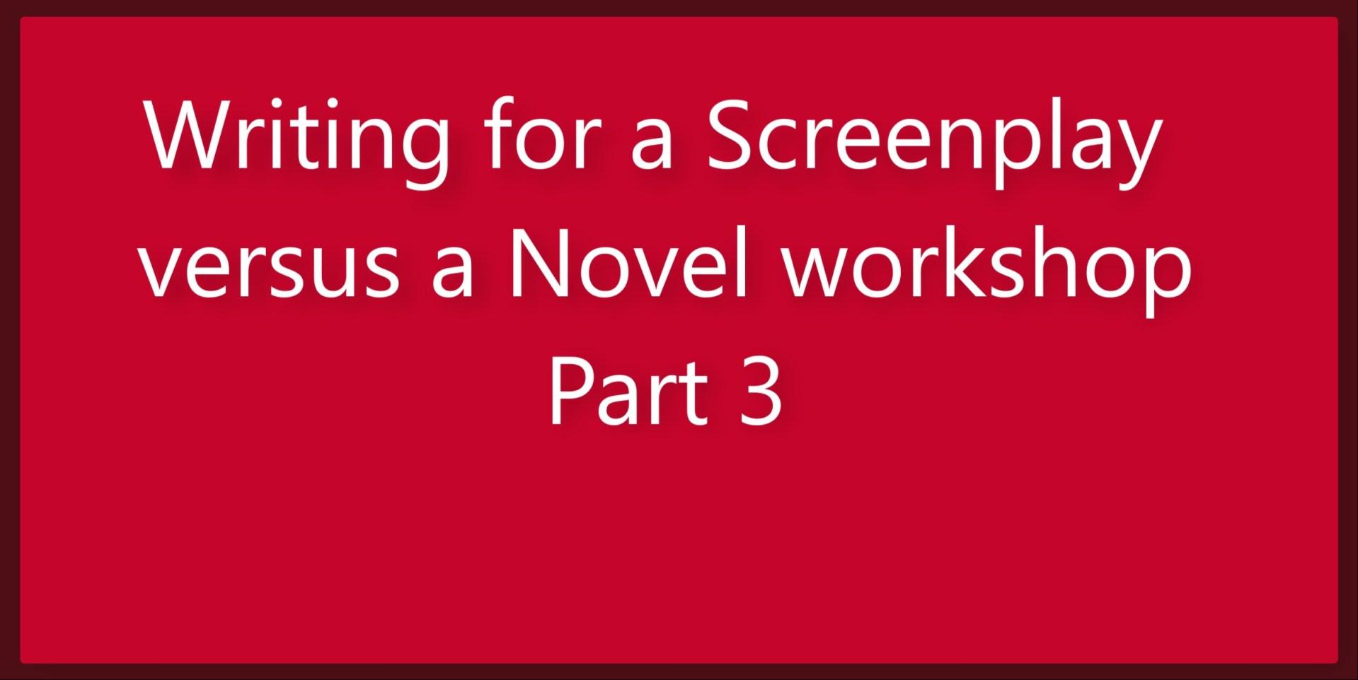 Ross Grayson Bell – Writing for a Screenplay versus a Novel (pt 3)