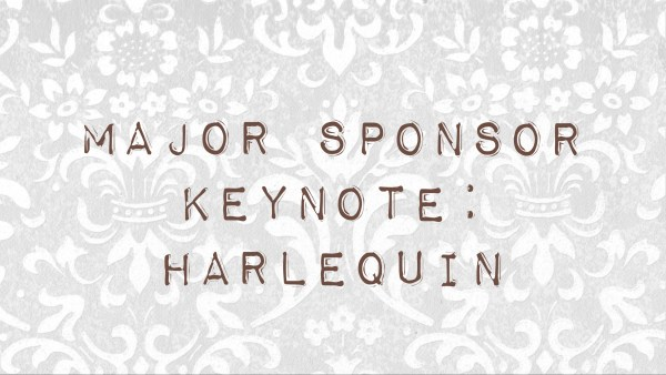 Major Sponsor Keynote: Harlequin