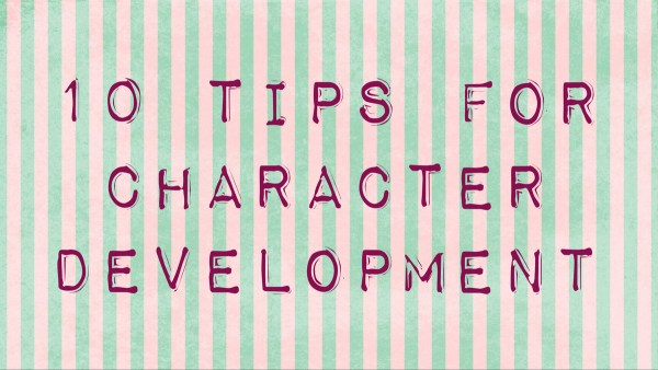 Breakout 1: Kelly Hunter – 10 tips for character development