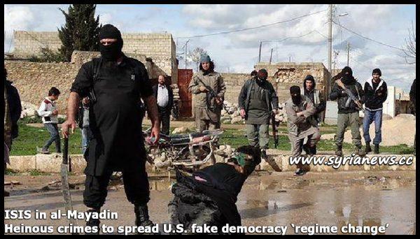 image-ISIS in al-Mayadin - Heinous crimes to spread US fake democracy aka 'regime change'