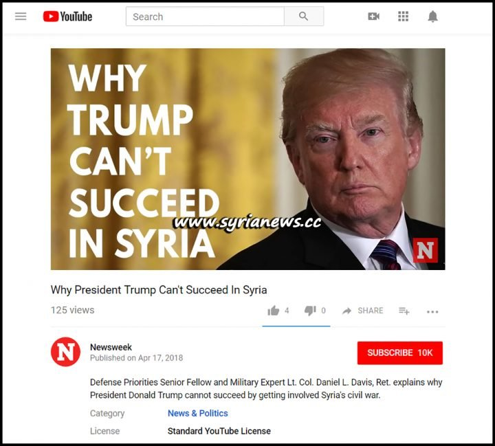 Newsweek's Video On YouTube- Why President Trump Can't Succeed In Syria