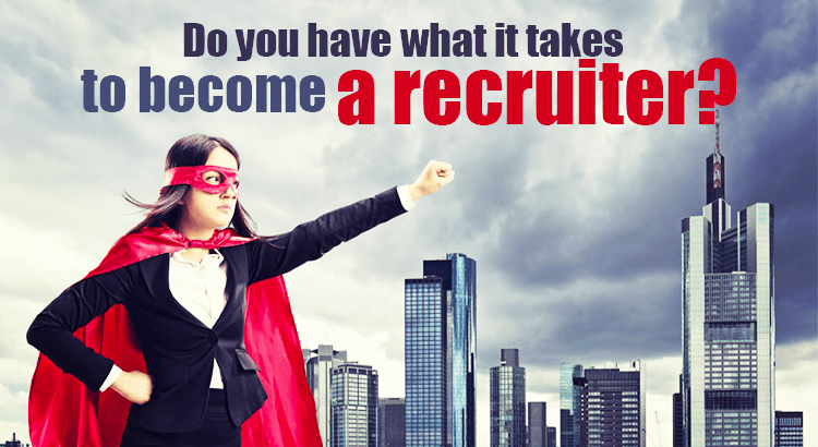 What It Takes to Become a Recruiter