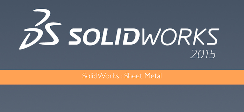 SolidWorks Sheet Metal