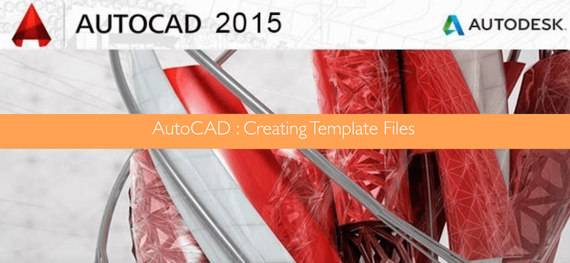 AutoCAD Creating Template Files