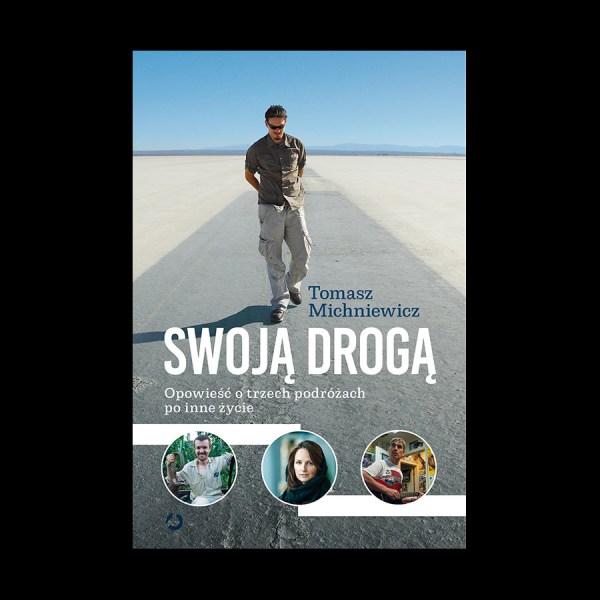 Tomasz Michniewicz - Swoją drogą wydanie 2 - książka podróżnicza