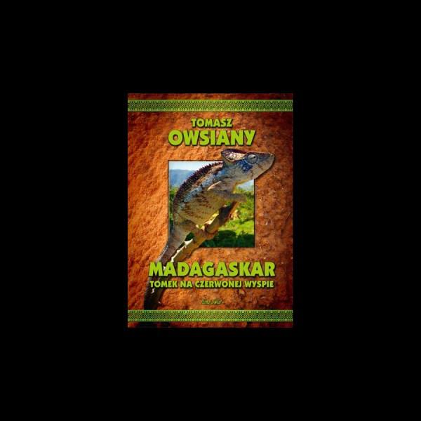 Tomasz Owsiany - Madagaskar. Tomek na Czerwonej Wyspie