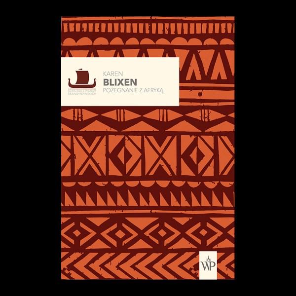 Karen Blixen - Pożegnanie z Afryką