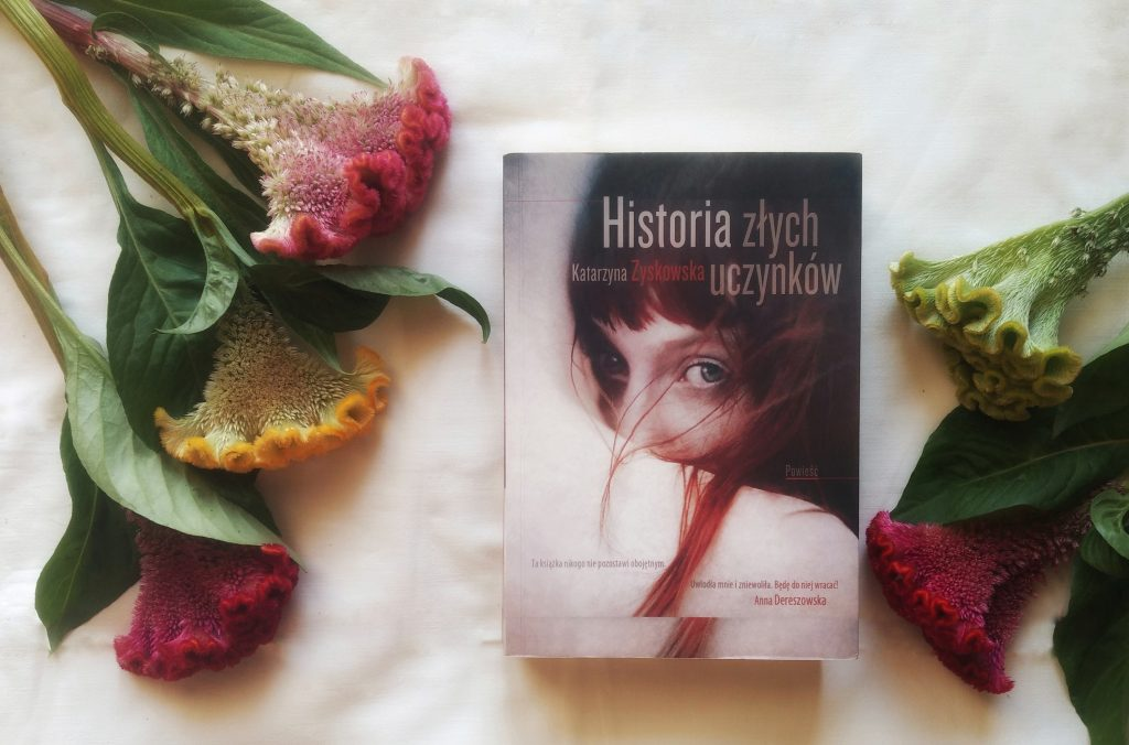 """""""Historia złych uczynków"""" Katarzyna Zyskowska"""