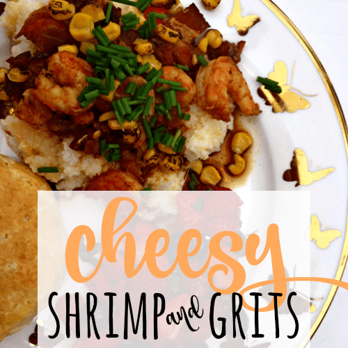 Cheesy Shrimp & Grits... southern comfort food at its best!