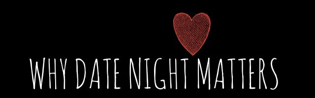 Why Date Night Matters + a Desert Date Night Giveaway